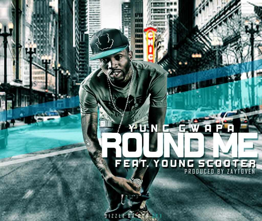 NEW HEAT) Yung Gwapa - 'Hustle-N-Flow' & 'Round Me' -
